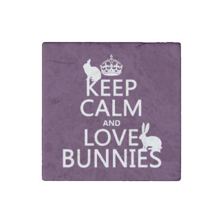 Keep Calm and Love Bunnies - all colors Stone Magnet