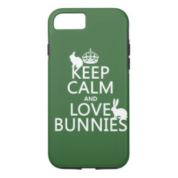 Keep Calm and Love Bunnies - all colors iPhone 8/7 Case