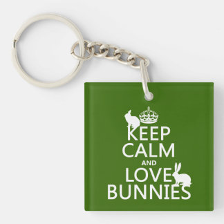 Keep Calm and Love Bunnies - all colors Single-Sided Square Acrylic Keychain