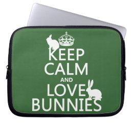Keep Calm and Love Bunnies - all colors Laptop Sleeve
