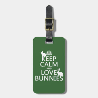 Keep Calm and Love Bunnies - all colors Luggage Tag