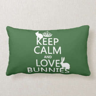 Keep Calm and Love Bunnies - all colors Lumbar Pillow