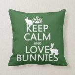 Keep Calm and Love Bunnies - all colors Throw Pillows