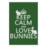 Keep Calm and Love Bunnies - all colors Poster