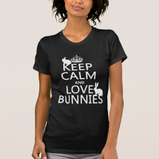 Keep Calm and Love Bunnies - all colors Shirts