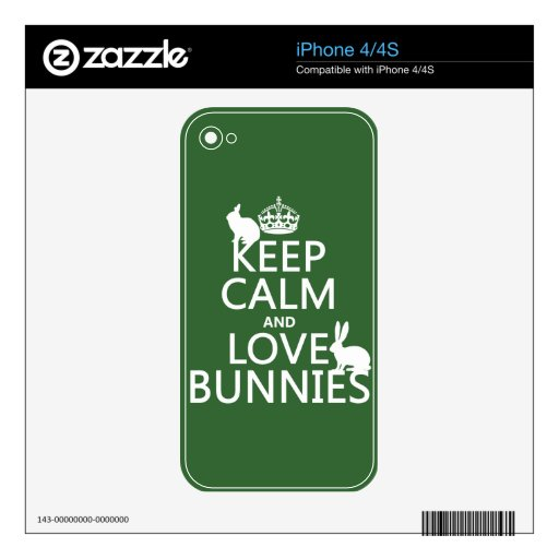 Keep Calm and Love Bunnies - all colors Skins For iPhone 4S