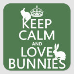 Keep Calm and Love Bunnies - all colors Square Sticker