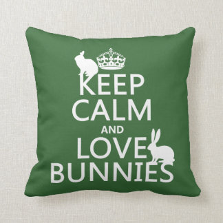 Keep Calm and Love Bunnies - all colors Throw Pillow