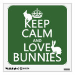 Keep Calm and Love Bunnies - all colors Wall Sticker