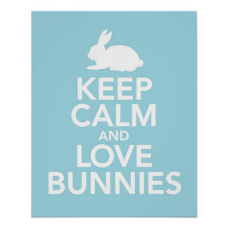 Keep Calm and Love Bunnies print or poster in blue