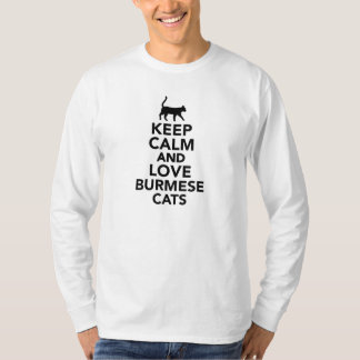 Keep calm and love Burmese cats T-Shirt