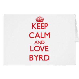 Keep calm and love Byrd Greeting Card