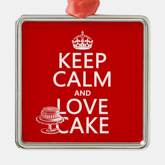 Keep Calm and Love Cake (customize colors) Metal Ornament