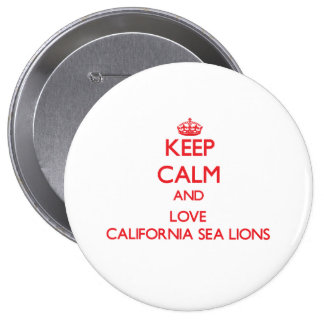 Keep calm and love California Sea Lions Buttons