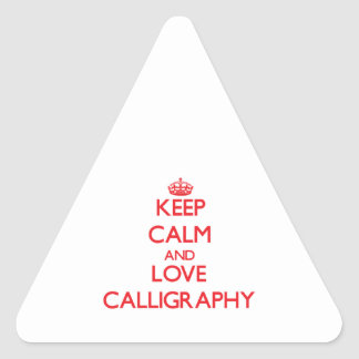 Keep calm and love Calligraphy Triangle Sticker