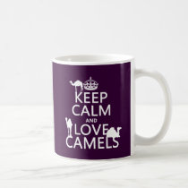 Keep Calm and Love Camels (all colors) Coffee Mug