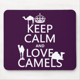 Keep Calm and Love Camels (all colors) Mouse Pad