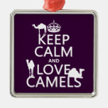 Keep Calm and Love Camels (all colors) Christmas Ornaments