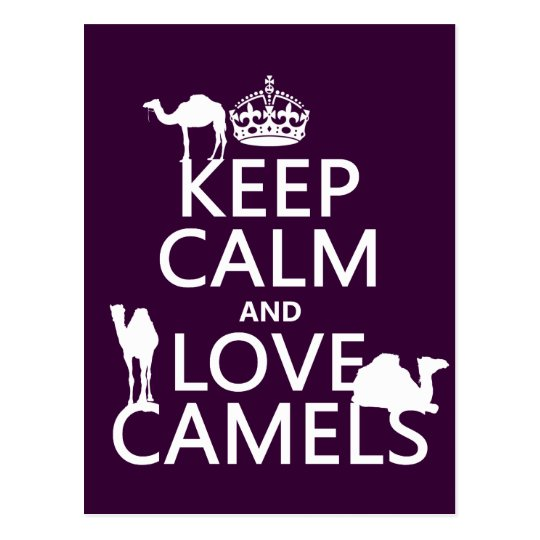 Keep Calm and Love Camels (all colors) Postcard