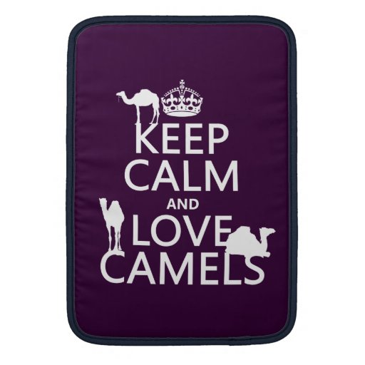 Keep Calm and Love Camels (all colors) Sleeve For MacBook Air