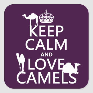 Keep Calm and Love Camels all colors Square Stickers
