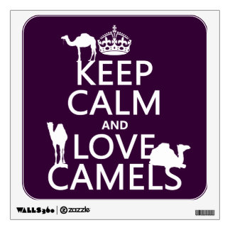 Keep Calm and Love Camels (all colors) Wall Sticker