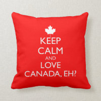 KEEP CALM AND LOVE CANADA, EH? THROW PILLOW