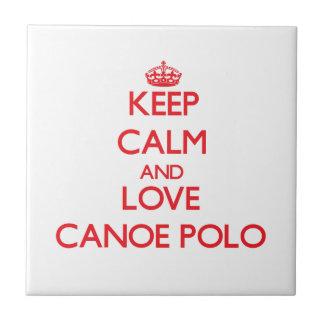 Keep calm and love Canoe Polo Ceramic Tiles