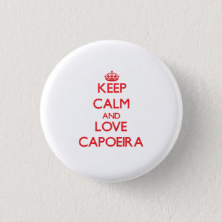Keep calm and love Capoeira Pinback Button