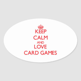 Keep calm and love Card Games Oval Stickers