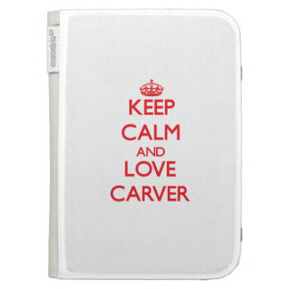 Keep calm and love Carver Kindle Keyboard Cases