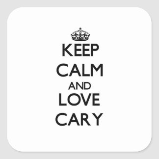 Keep Calm and love Cary Square Stickers