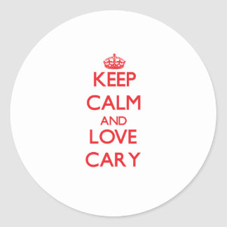 Keep Calm and Love Cary Round Stickers