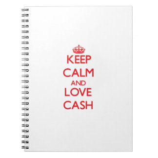 Keep calm and love Cash Spiral Note Books