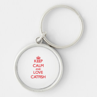 Keep calm and love Catfish Silver-Colored Round Keychain