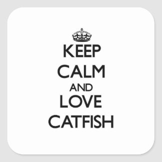 Keep calm and Love Catfish Square Sticker