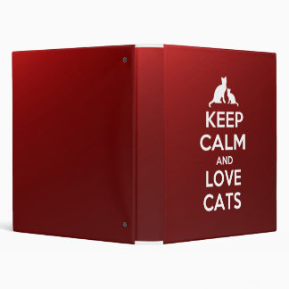 Keep calm and Love Cats 3 Ring Binder