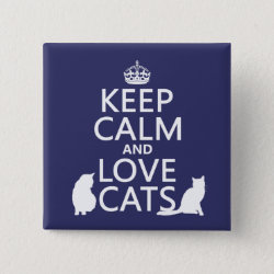 Keep Calm and Love Cats Square Button