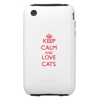 Keep calm and love Cats iPhone 3 Tough Case