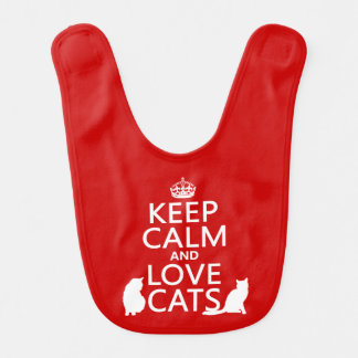 Keep Calm and Love Cats (in any color) Baby Bib