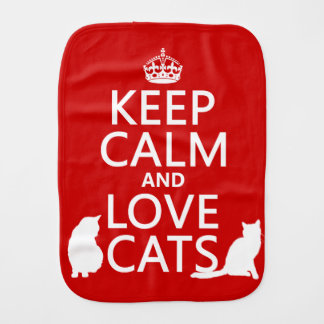 Keep Calm and Love Cats (in any color) Burp Cloth