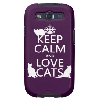 Keep Calm and Love Cats in any color Galaxy S3 Cover