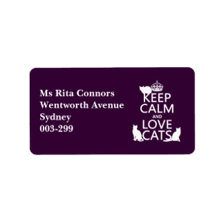 Keep Calm and Love Cats (in any color) Custom Address Label