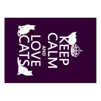 Keep Calm and Love Cats (in any color) Large Business Card