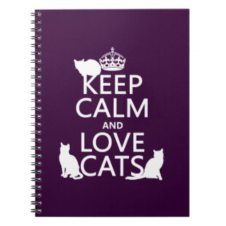 Keep Calm and Love Cats (in any color) Notebook
