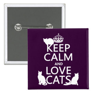 Keep Calm and Love Cats (in any color) Pinback Button