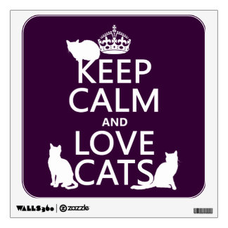 Keep Calm and Love Cats (in any color) Room Stickers