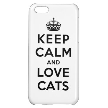 Keep Calm and Love Cats Case For iPhone 5C