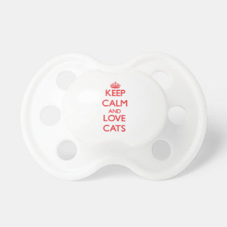 Keep calm and love Cats Baby Pacifiers