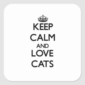 Keep calm and Love Cats Square Sticker